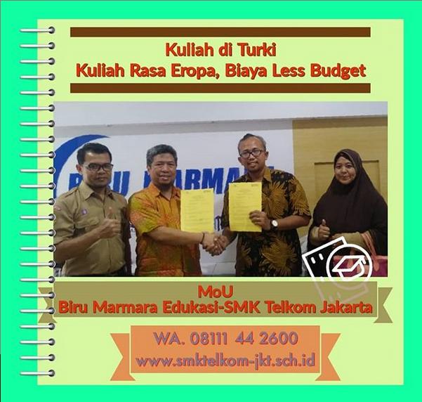 Jalin Kerja Sama dengan Biru Marmara Edukasi, SMK Telkom Jakarta: Kuliah di Turki, Kuliah Rasa Eropa, Biaya Less Budget