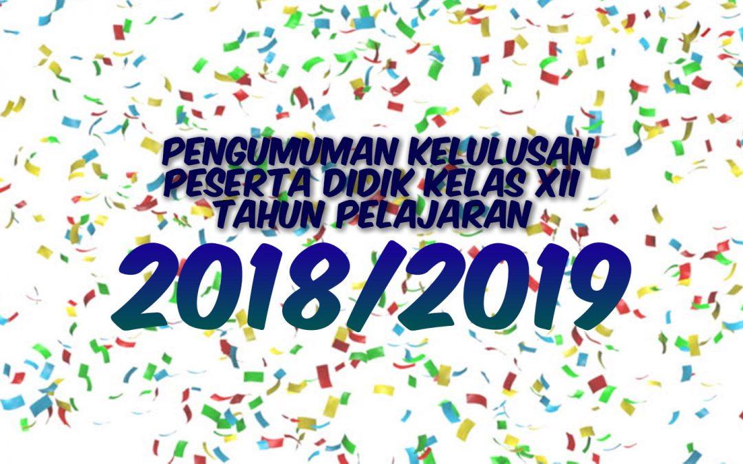 Pengumuman kelulusan peserta didik kelas XII Tahun Pelajaran 2018/2019