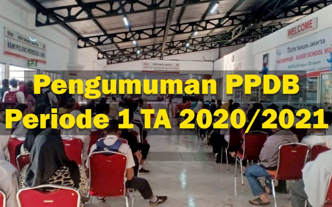 PENGUMUMAN PPDB PERIODE 1 TA 2020/2021