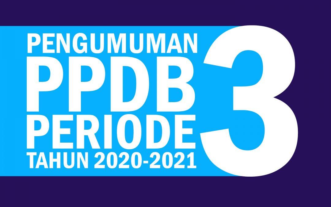 Pengumuman PPDB periode 3 tahun 2020 2021